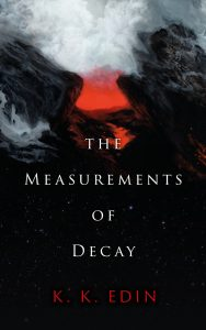The Measurements of Decay, K.K. Edin